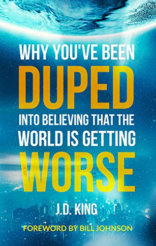 Book Cover: Why You've Been Duped Into Believing That The World is Getting Worse