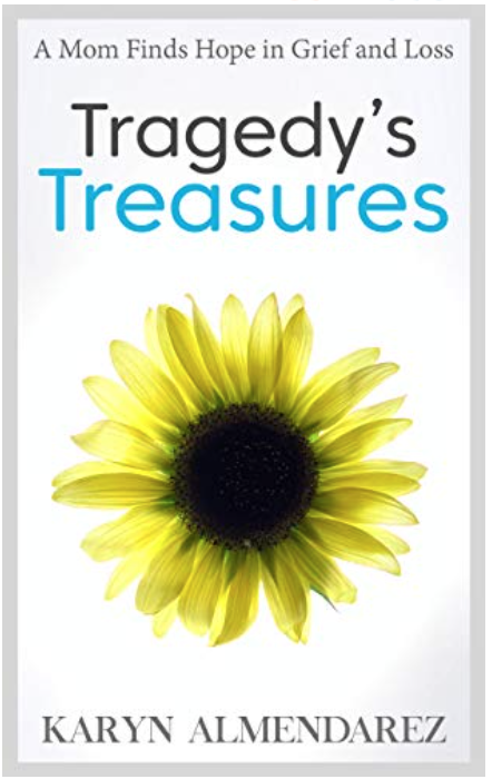 Tragedy's Treasure: A Mom Finds Hope in Grief and Loss